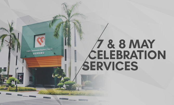 7 & 8 May''s Celebration Services