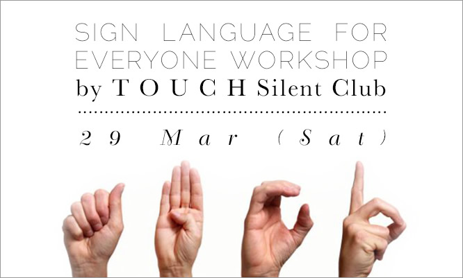 Sign Language For Everyone Workshop by TOUCH Silent Club