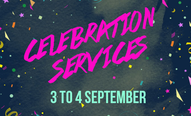 3 & 4 Sep's Celebration Services