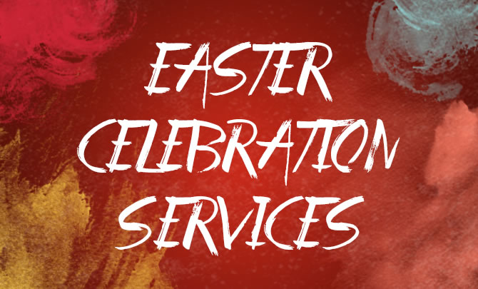 Easter Celebration Services