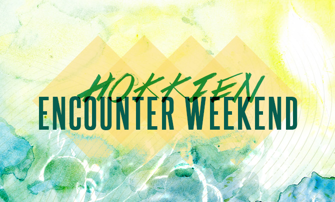 Hokkien Encounter Weekend