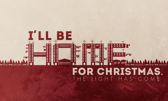 this year we want to invite our family and friends to come home to the father through a cell based harvest event titled ill be home for christmas - I Will Be Home For Christmas