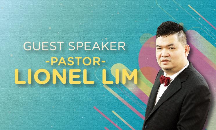 Guest Speaker, Pastor Lionel Lim