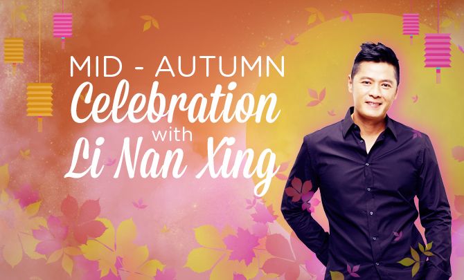Mid-Autumn Celebration with Li Nan Xing