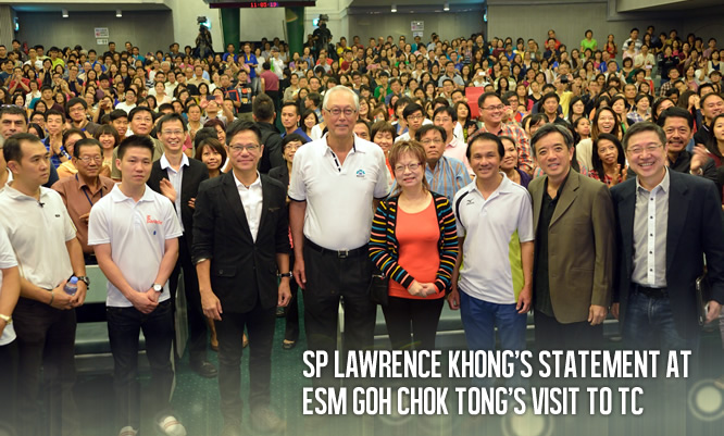 SP Lawrence Khong's statement at ESM Goh Chok Tong's visit to TC