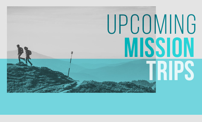 Upcoming Mission Trips