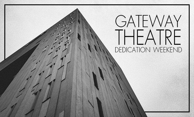 Gateway Theatre Dedication Weekend