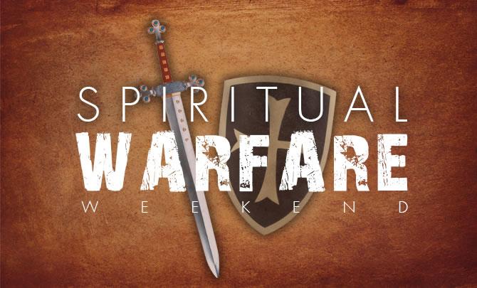 Spiritual Warfare Weekend