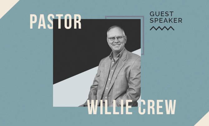 Guest Speaker: Pastor Willie Crew
